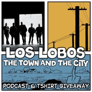 LOS LOBOS - The Town & The City